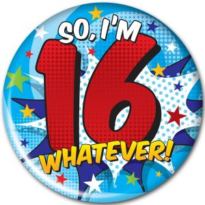 Simon Elvin So I'm 16 Whatever! Teenagers Birthday Jumbo Badge, 15cm - Boys