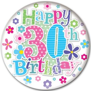 Simon Elvin Happy 30th Birthday Jumbo Badge, 15cm - Female